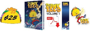 Pledge $25 or more and get a Signed Copy of PUNK TACO Vol. 1 + PDF Digital Download + Bookmark + Sticker #1