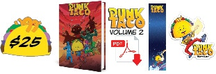 Pledge $25 or more and get a Signed Copy of PUNK TACO Vol. 2 + PDF Digital Download + Bookmark + Sticker #1
