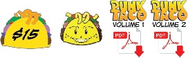 Pledge $15 or more and get a Limited Edition Enamel PUNK TACO Pin plus PDF Digital Downloads of both PUNK TACO Vol. 1 and 2!
