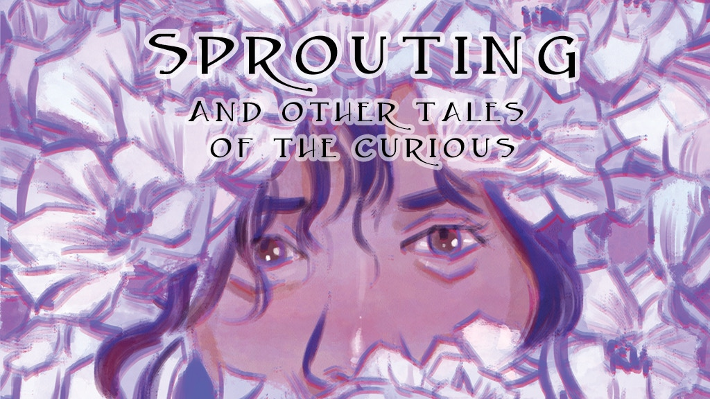 Sprouting and Other Tales of the Curious project video thumbnail