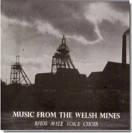 'Music From The Welsh Mines' Album by the Rhos Male Voice Choir