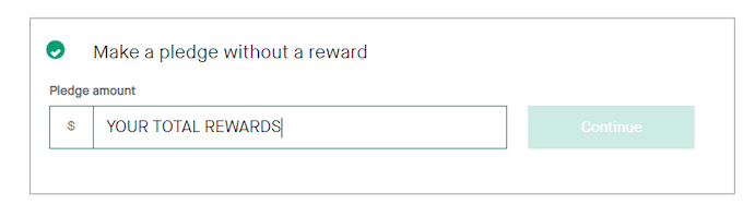 Enter your combined total and select your rewards via BACKERKIT following the campaign!