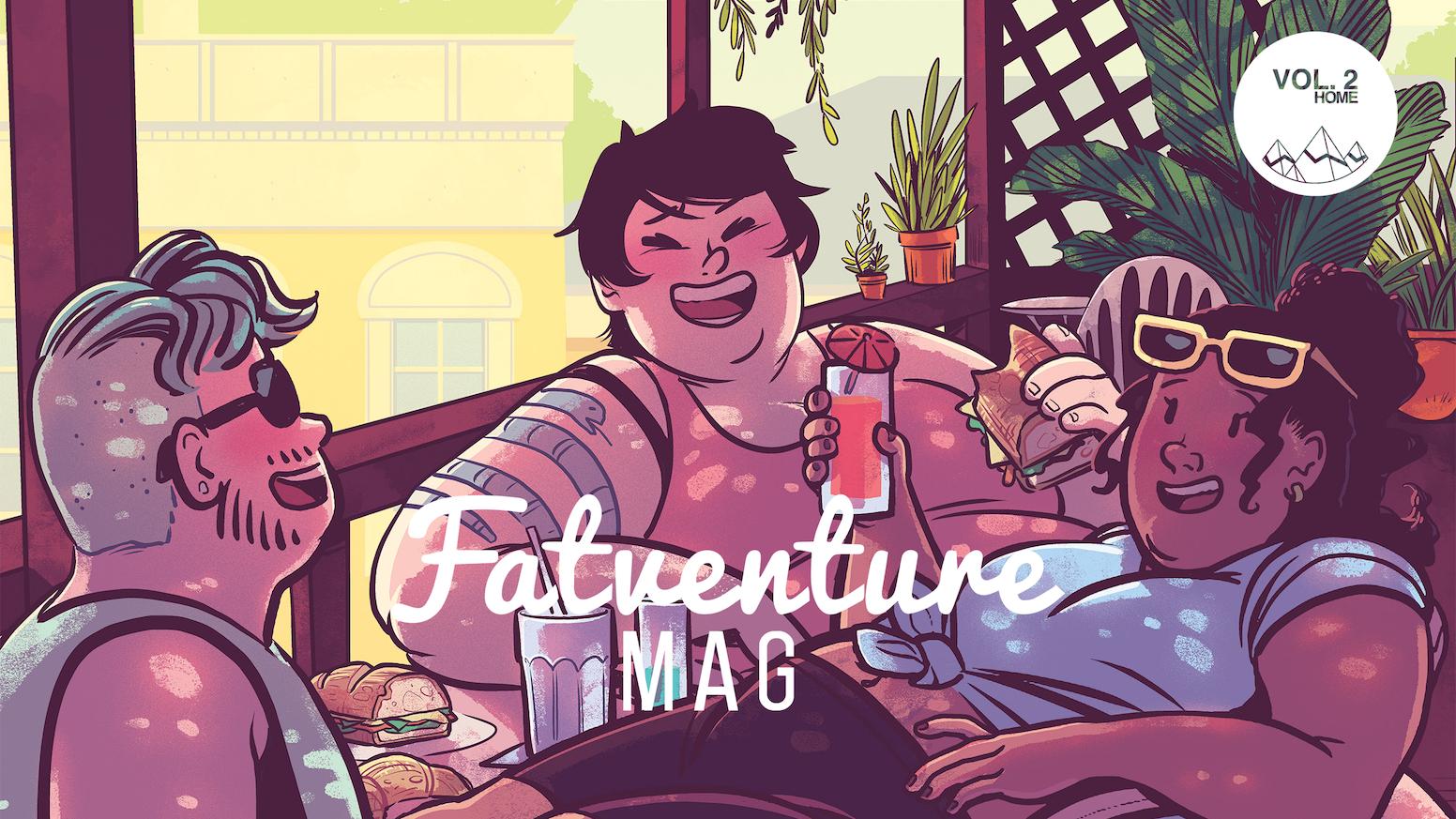 "Fatventure Mag Vol. 2 explores ""home"" through the lens of fat creators who love joyful movement, but don't love toxic diet culture."