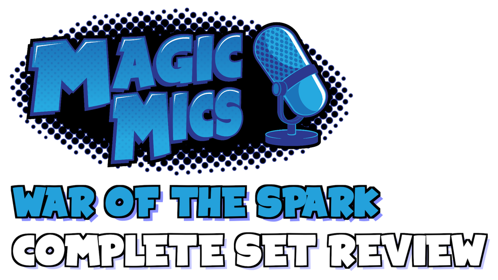 Update 6: The Official Handoff & International Notes · The Complete War of the Spark Set Review from Magic Mics!