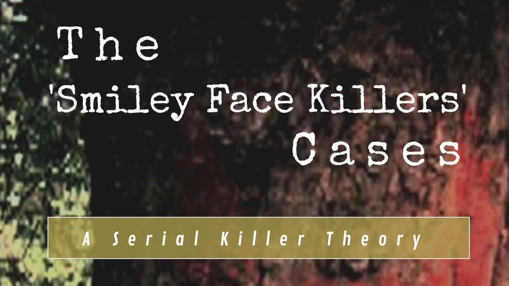 Project image for The 'Smiley Face Killers' Cases (Canceled)