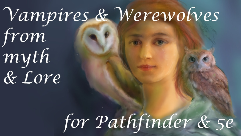 Vampires & Werewolves, & Hags of Myth for Pathfinder & 5e project video thumbnail
