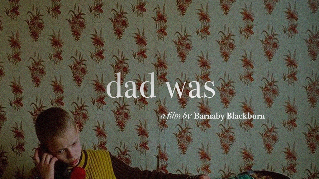 DAD WAS - A short film by Barnaby Blackburn