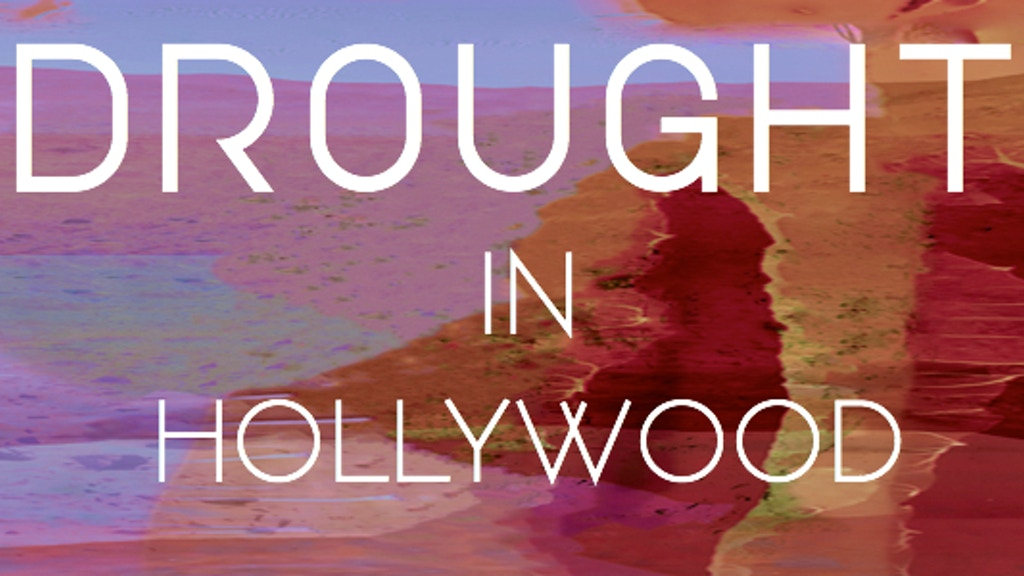 DROUGHT in HOLLYWOOD project video thumbnail