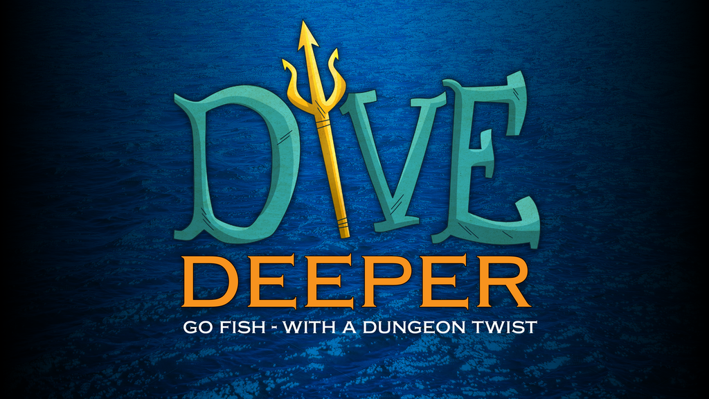 Dive Deeper! Go Fish with a Dungeon twist. project video thumbnail