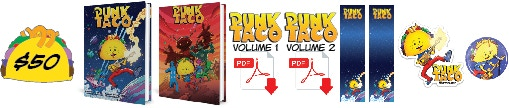 Pledge $50 or more and get a Autographed Copies of PUNK TACO Vol. 1 & 2 + PDF Digital Downloads of both books + 2 Bookmarks + Sticker #1 and button!
