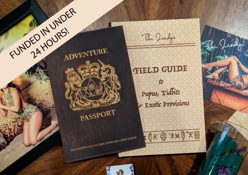 Tiki Lindy's Field Guide to PuPus, Tidbits & Exotic Provisions: an adventure and cookbook in one!