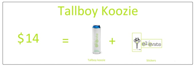 1 x Limited Crowdfunding Edition Tallboy Koozie with Elevate Logo & Stickers. Includes shipping in North America