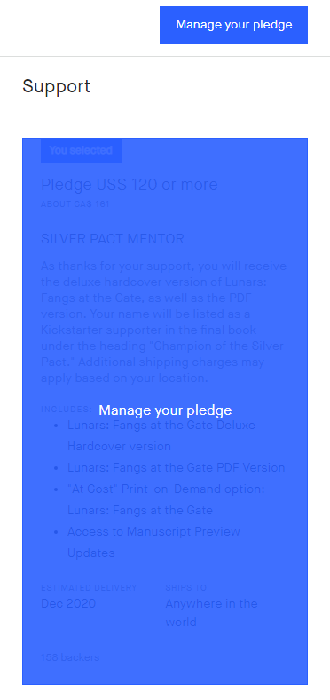 You can either click the Manage Your Pledge button on the top corner, or just select your reward tier.