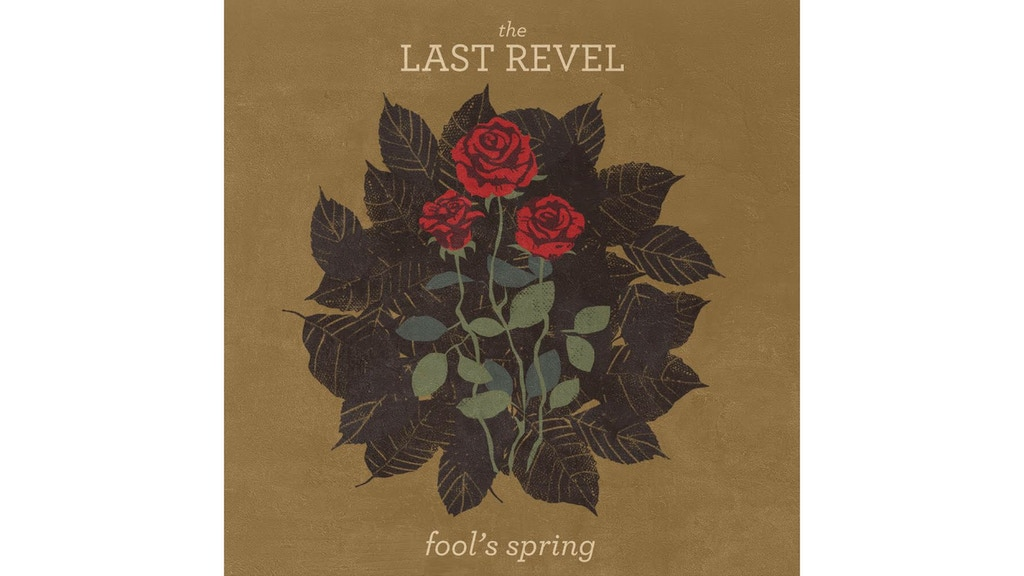 Pre-Order The Last Revel's New Album, Fools Spring! project video thumbnail