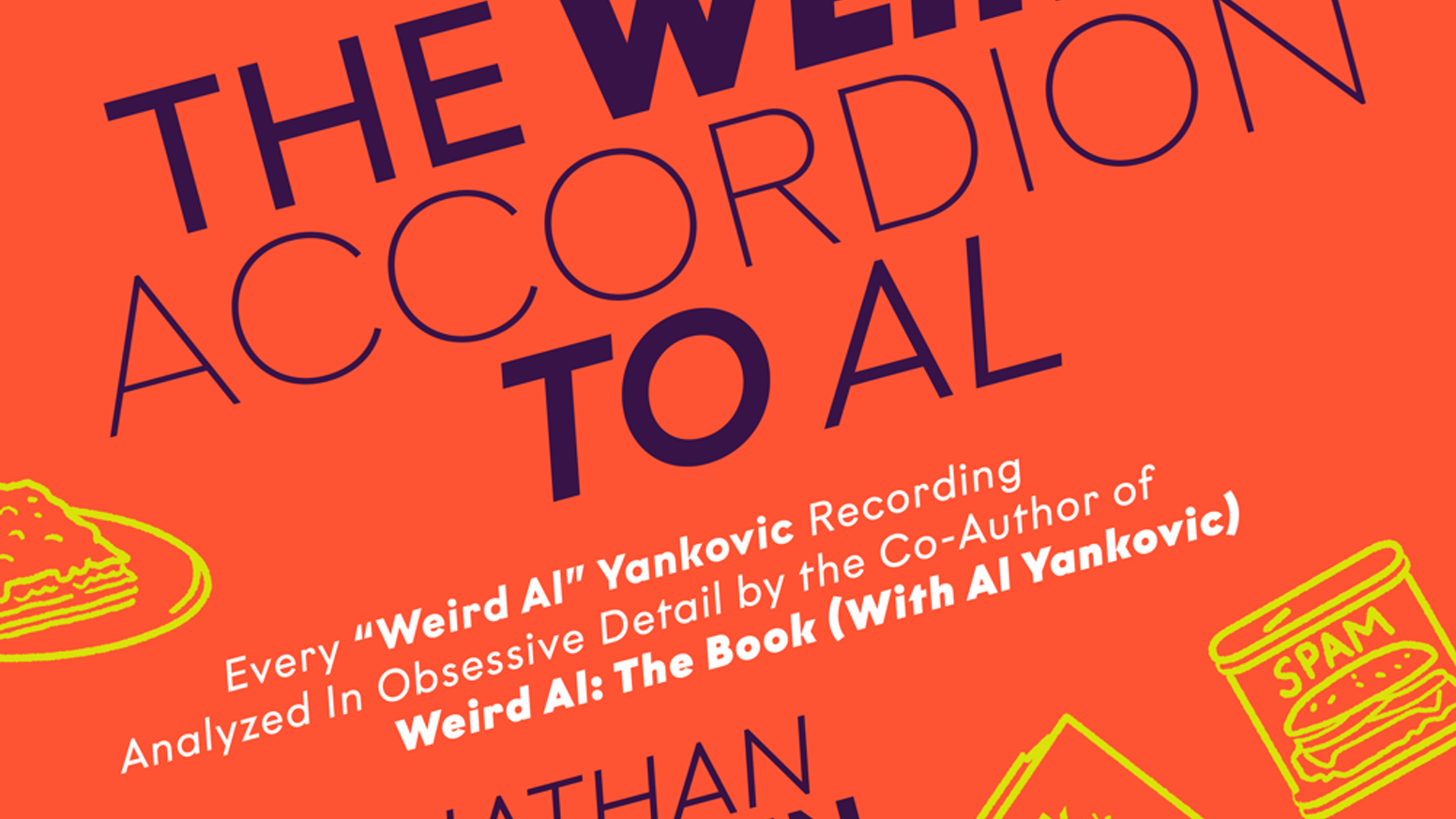It's time for the Weird Accordion to Al column to become a real book you can hold in your hands and read on the toilet and everything!