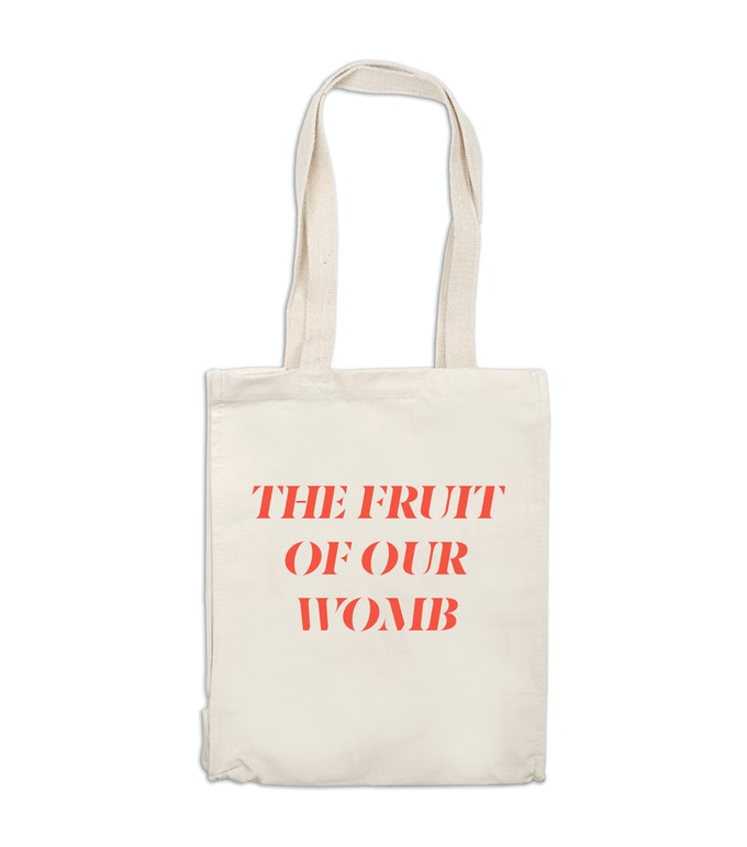 THE FRUIT OF OUR WOMB Tote Bag (Delivered August 2019)