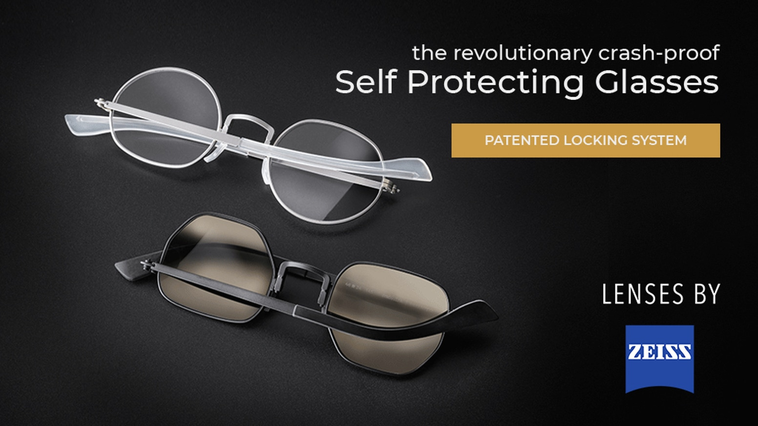 The Strongest, Thinnest, Lightweight Titanium eyewear made in Italy with a Patented Locking System and Carl Zeiss lenses built to last