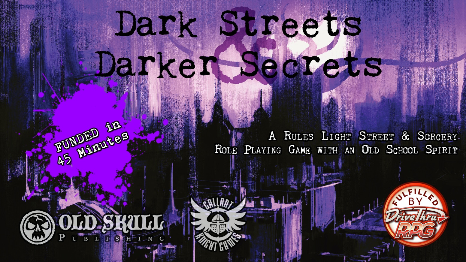 A old-school inspired urban horror and modern fantasy roleplaying game from Diogo Nogueira & Gallant Knight Games