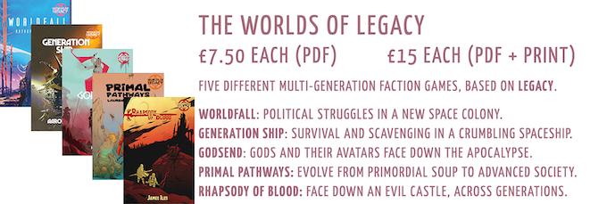 The Worlds of Legacy: £7.50 PDF, £15 PDF+Print (each)