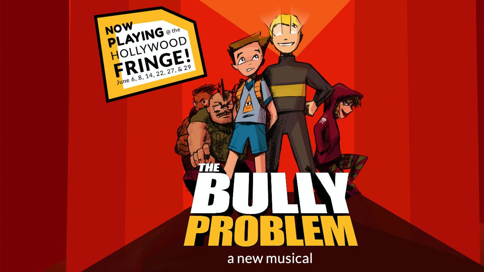 "Help bring new musical ""The Bully Problem"" to the 2019 Hollywood Fringe Festival!"