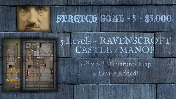 STRETCH GOAL ~ 5 ~ $5,000 - Add 2 Levels to Castle Ravenscroft