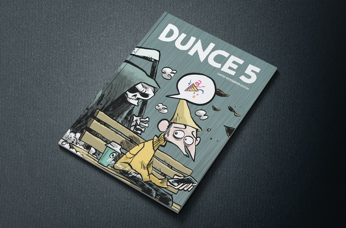 Dunce 5 will be 40 pages, A5-size.