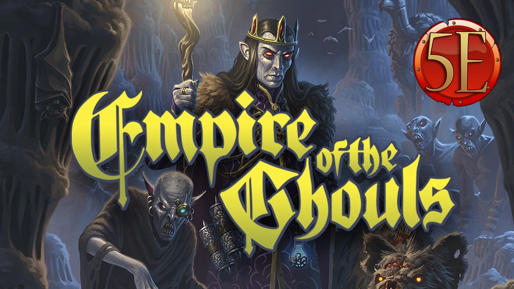 Empire of the Ghouls: A 5th Edition Campaign vs. the Undead project video thumbnail