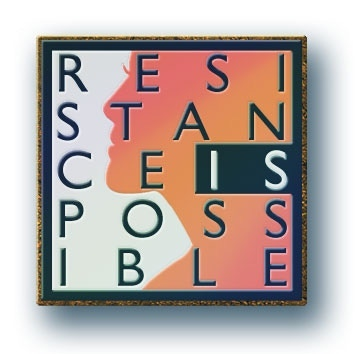 Mock up of Resistance Is Possible pin.