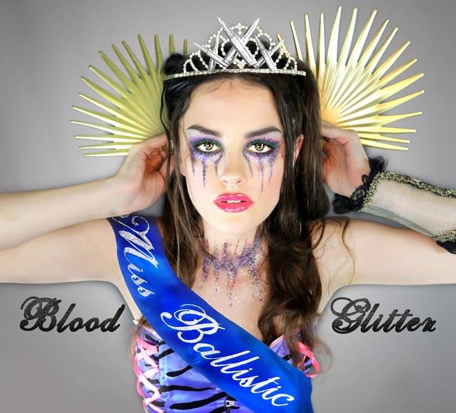 "Miss Ballistic - ""Blood and Glitter"""