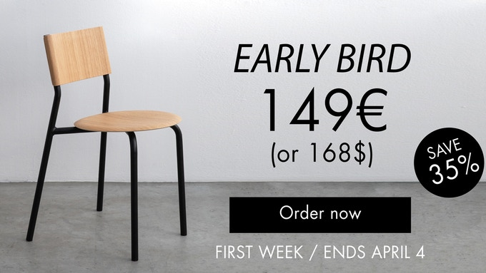Available in packs of 2, 4 and 6 chairs. Please note that 8-chair packs are available at the super early bird price (139€ per chair) all along the campaign!