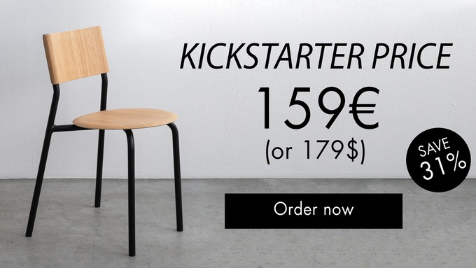Also available in packs of 2. Note that 4-chair and 6-chair packs are available at the early bird price (149€ per chair) all along campaign. Also, 8-chair packs are available at the super early bird price (139€ per chair) all along the campaign!