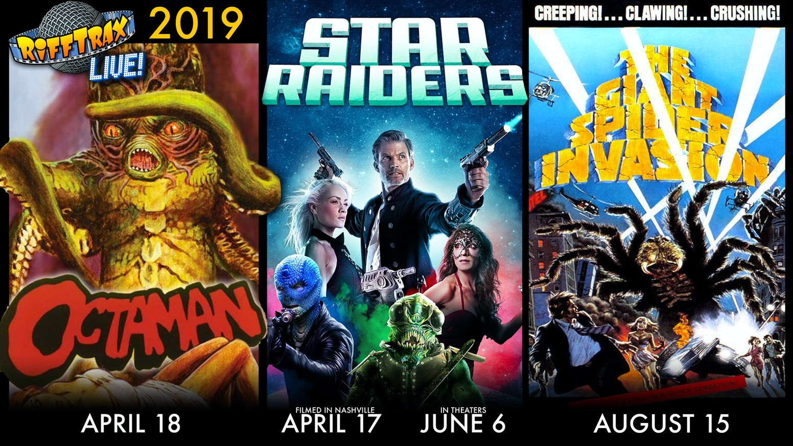 RiffTrax performed three Live Shows in 2019 simulcast to 700+ movie theaters nationwide: OCTAMAN, STAR RAIDERS & GIANT SPIDER INVASION!