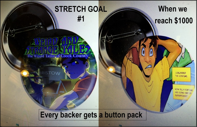 EVERY BACKER GETS A BUTTON PACK WHEN WE MEET THE FIRST STRETCH GOAL!!!