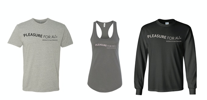 "$100 Reward Level - ""Pleasure for All"" Short-Sleeve Tee or Yoga Tee; $125 Reward Level - Long-Sleeve Tee"