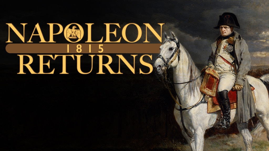 Napoleon Returns 1815 project video thumbnail
