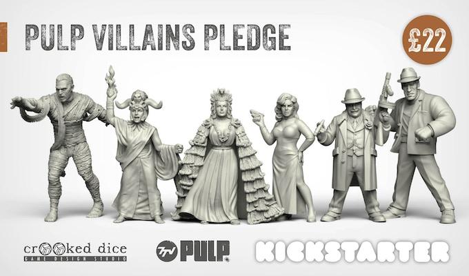 PULP VILLAIN PLEDGE (left to right): Ancient Evil, Unholy Cardinal, Degenerate Monarch, Femme Fatale, Kingpin of Crime, Hulking Henchman.