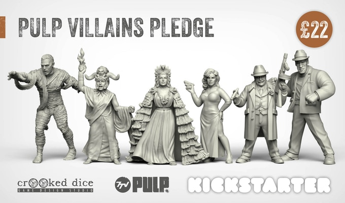 PULP VILLAIN PLEDGE (left to right): Ancient Evil, Unholy Cardinal, Degenerate Monarch, Femme Fatale, Kingpin of Crime, Hulking Henchman.