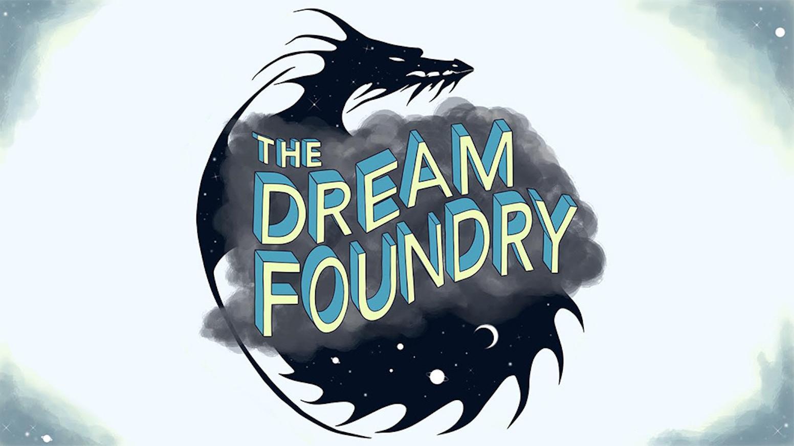 Dream Foundry 2019: Hatching by Dream Foundry — Kickstarter