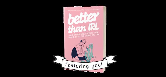 BETTER THAN IRL by Katie West — Kickstarter