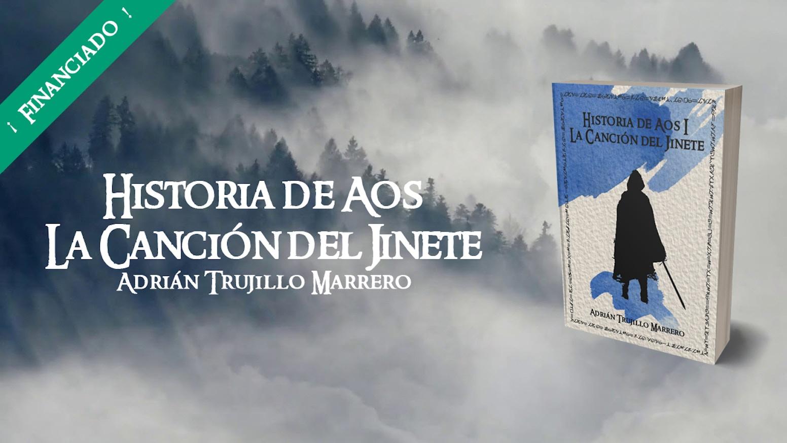 """""""Historia de Aos I. La Canción del Jinete"""" es el primero de los cuatro volúmenes que conformarán la saga de fantasía épica propia."""