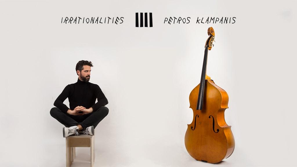 Irrationalities: Petros Klampanis' 4th album project video thumbnail