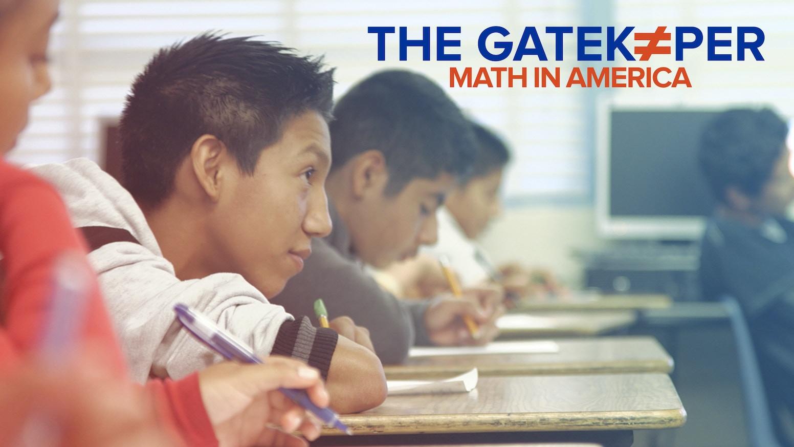 The Gatekeeper: Math in America by Reel Link Films — Kickstarter