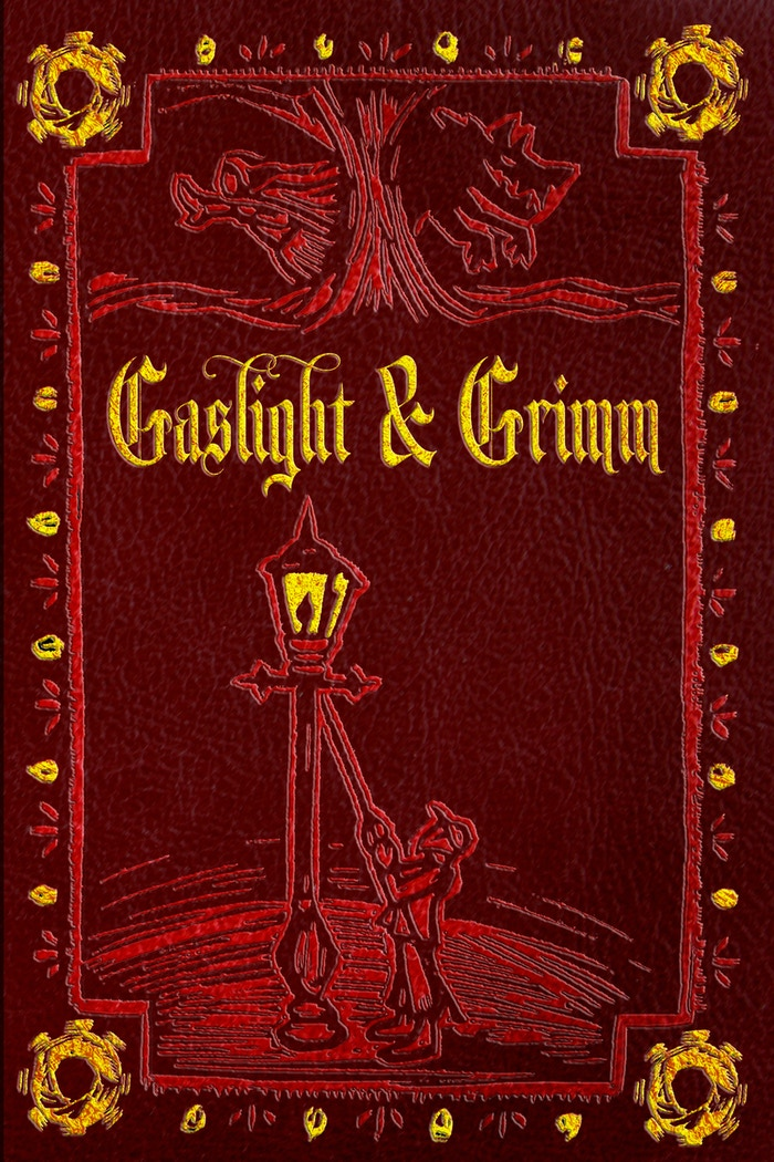 Trick out your Once Upon A Time... with Gaslight and Grimm: Steampunk Faerie Tales