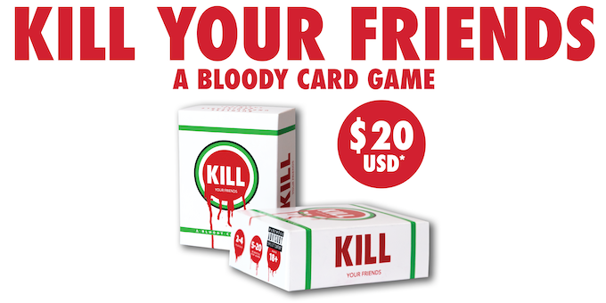 BackIt com - Kill Your Friends - A Bloody Card Game