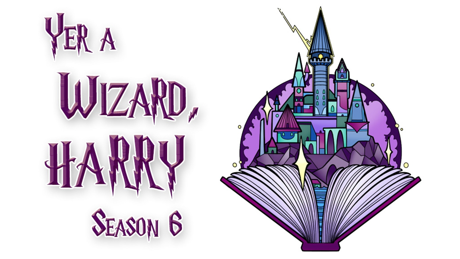 Yer a Wizard Harry Podcast, Season 6 by Michael DiMauro