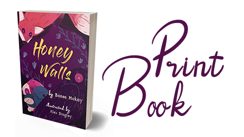 A printed copy of Honey Walls with signed copies available.