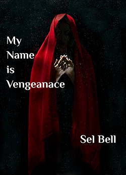 My Name is Vengeance - Sel Bell