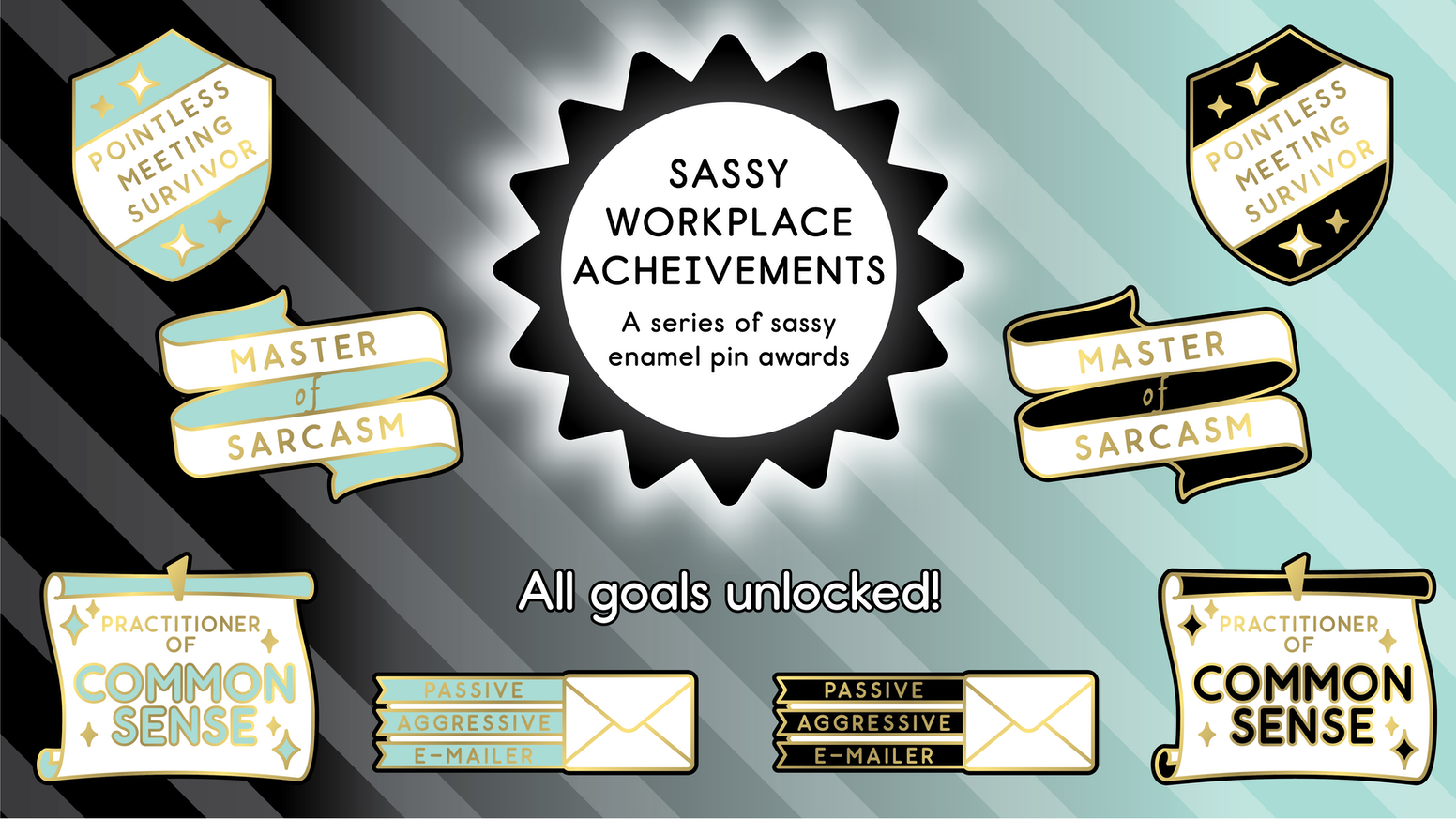 Sassy workplace achievement hard enamel pins. Head over to my shop now if you missed the kickstarter!