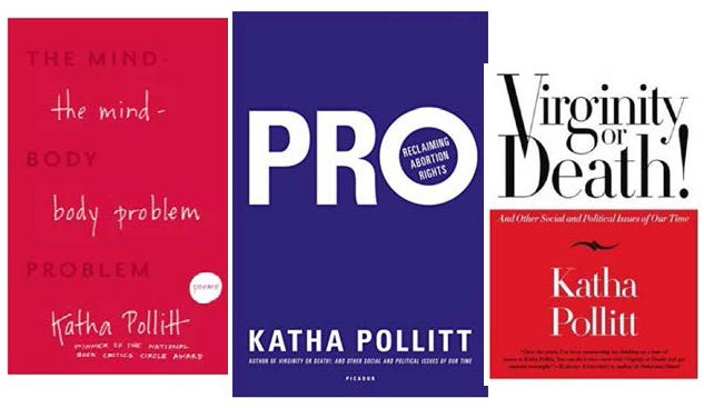 $100 Reward Level - Choice of one signed book by noted feminist and longtime columnist of THE NATION, Katha Pollitt