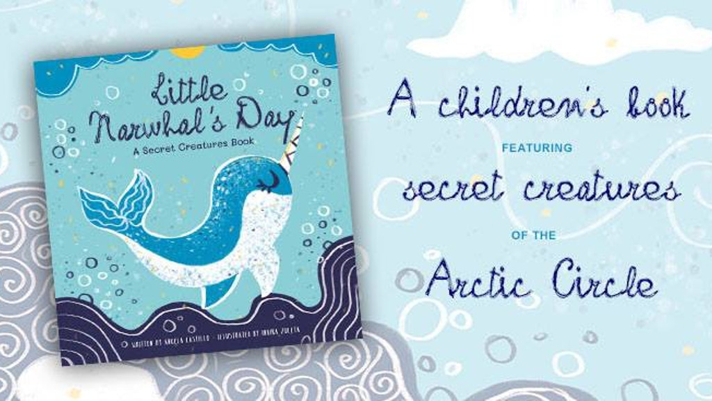 Little Narwhal's Day, A Secret Creatures Book project video thumbnail